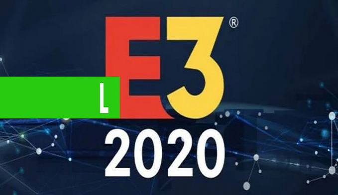 GAMERS: E3 2020 É CANCELADA POR CAUSA DO CORONAVÍRUS