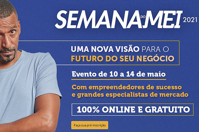 Semana do MEI 2021 será totalmente on line, de 10 a 14 de mai